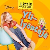 Lizzie McGuire. Ylilyöntejä