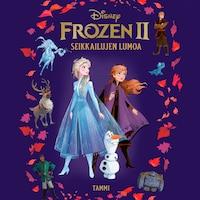Frozen 2. Seikkailujen lumoa