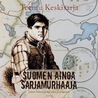 Suomen ainoa sarjamurhaaja