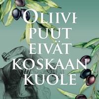Oliivipuut eivät koskaan kuole