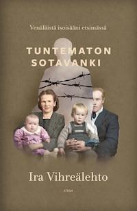 Tuntematon sotavanki – Venäläistä isoisääni etsimässä