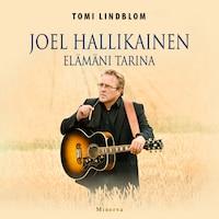 Joel Hallikainen – Elämäni tarina