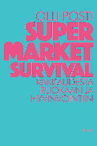 Supermarket survival – Rakkaudesta ruokaan ja hyvinvointiin
