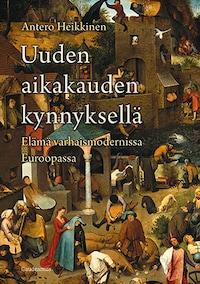 Uuden aikakauden kynnyksellä – Elämä varhaismodernissa Euroopassa