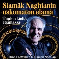 Siamäk Naghianin uskomaton elämä