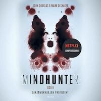 Mindhunter, osa 2 – Sarjamurhaajan profilointi