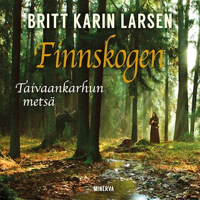 Finnskogen -Taivaankarhun metsä