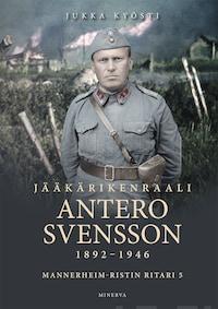 Jääkärikenraali Antero Svensson 1892–1946