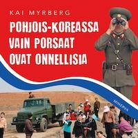 Pohjois-Koreassa vain porsaat ovat onnellisia
