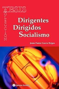 Dirigentes Dirigidos Socialismo