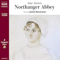 Northanger Abbey : Abridged