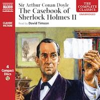 The Casebook of Sherlock Holmes– VolumeII