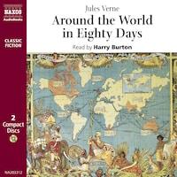 Around the World in Eighty Days : Abridged