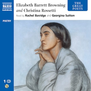 The Great Poets – Elizabeth Barrett Browning and Christina Rossetti