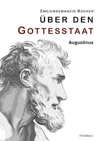 Zweiundzwanzig Bücher über den Gottesstaat (Zweiundzwanzig Bücher)