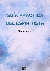 Guía práctica del espiritista
