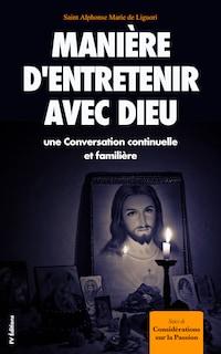 Manière d'entretenir avec Dieu une Conversation continuelle et familière