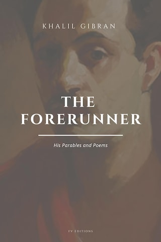 The Forerunner: His Parables and Poems