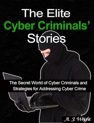 The Elite Cyber Criminals' Stories