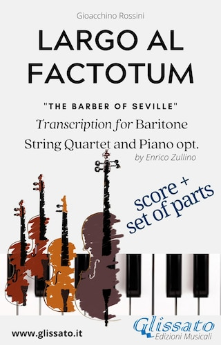 Largo al factotum - Voice, Strings and Piano opt. (score & parts)