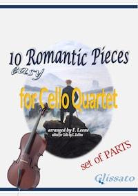 10 (Easy) Romantic Pieces for Cello Quartet (Set of Parts)