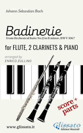 """""""Badinerie"""" for Flute, 2 Clarinets and Piano (score & parts)"""