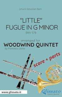 """""""Little"""" Fugue in G minor - Woodwind Quintet score & parts"""