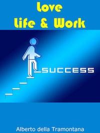 Love, Life & Work
