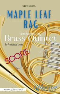 Maple Leaf Rag - Brass Quintet (score)