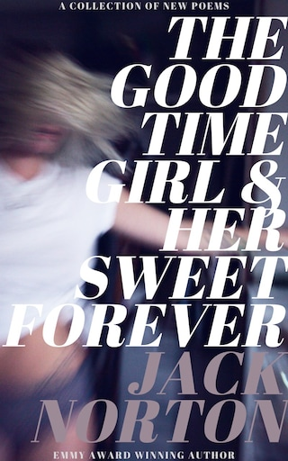 The Good Time Girl And Her Sweet Forever