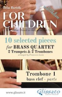"Trombone 1 part of ""For Children"" by Bartók - Brass Quartet"