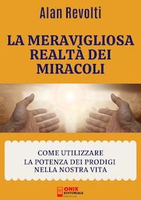 La meravigliosa realtà dei miracoli