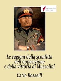 Le ragioni della sconfitta dell'opposizione e della vittoria di Mussolini