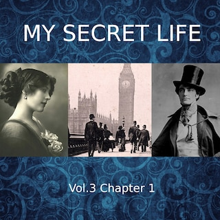 My Secret Life, Vol. 3 Chapter 1