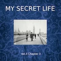 My Secret Life, Vol. 3 Chapter 3