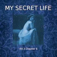 My Secret Life, Vol. 3 Chapter 6