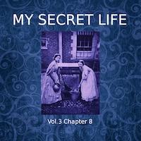 My Secret Life, Vol. 3 Chapter 8