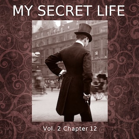 My Secret Life, Vol. 2 Chapter 12