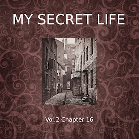 My Secret Life, Vol. 2 Chapter 16