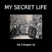 My Secret Life, Vol. 2 Chapter 18