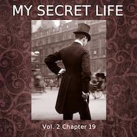 My Secret Life, Vol. 2 Chapter 19