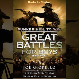 Bunker Hill to WWI (Great Battles for Boys Series, Book 1)